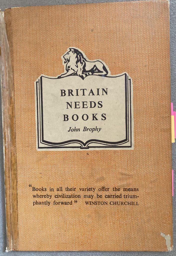 John Brophy, Britain Needs Books (London: National Book Council, 1941)